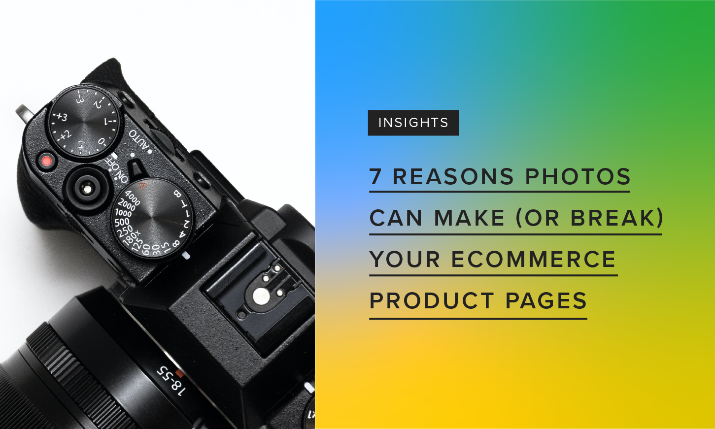 7 Reasons Photos Can Make (or Break) Ecommerce Product Pages